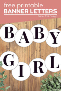 "Circular banner letters that spell the words ""baby girl"" with text overlay- free printable banner letters"