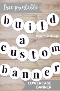 "Lowercase banner letters configured to say ""build a custom banner"" with text overlay- free printable lowercase banner"