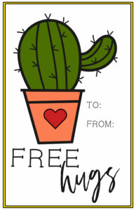 """Colored in cactus with a heart on the pot and words """"free hugs"""" and a place to write to/from."""