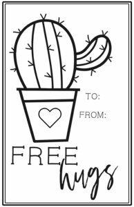 """Black and white cactus with a heart on the pot and words """"free hugs"""" and a place to write to/from."""