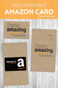 "Amazon gift card with printable wrap around gift card holder that says ""Thanks for being an Amazing teacher"" with text overlay- free printable Amazon card"