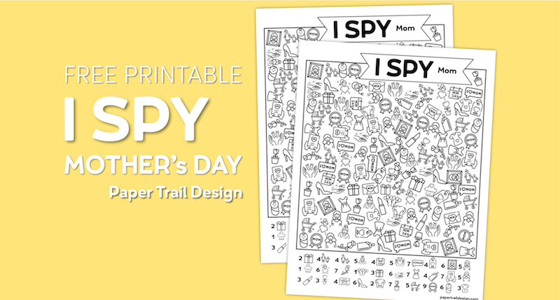 I Spy mother's day theme printable with pictures of moms, cards, flowers, and gifts to find on yellow background with text overlay- free printable I spy Mother's Day