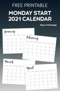 Basic calendar pages January, February, March, & April with text overlay- free printable Monday start 2021 calendar