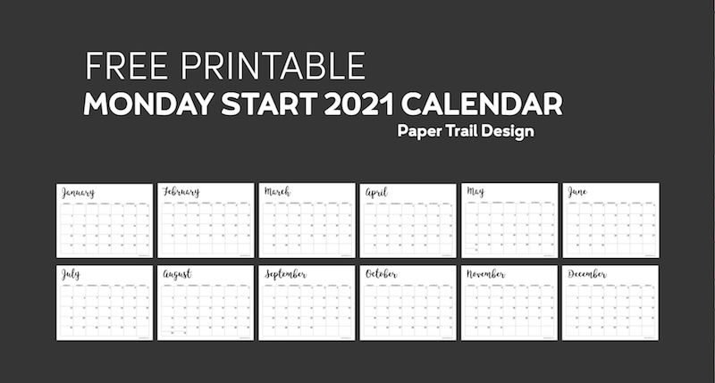 Free Printable 2021 Calendar   Monday Start | Paper Trail Design