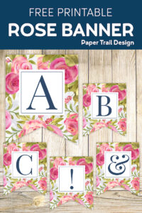 Pink floral banner flags with letters A, B, C, D, and E on a wood background with text overlay- free printable rose banner