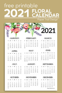 2021 floral one page wall calendar on a brown background with text overlay-free printable floral calendar