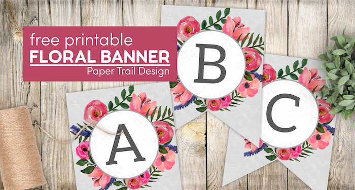 free printable A,B,C letters with text overlay- free printable floral banner