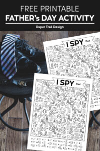 Men's dress shoes, tie, and writswatch on a stool with two I spy Dad worksheets with text overlay- free printable Father's Day activity