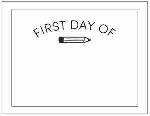 First day of sign with pencil and blank space to write in