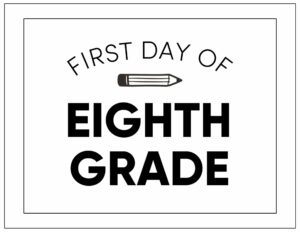 First day of eighth grade sign