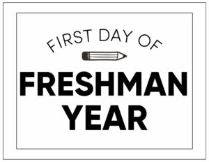 First day of freshman year sign
