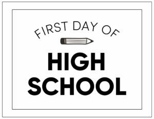 First day of high school sign