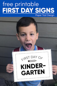 Boy holding framed first day of kindergarten sign with text overlay- free printable first day signs