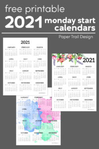 Plain, floral, and watercolor 2021 calendars on a grey background with text overlay- free printable 2021 monday start calendars