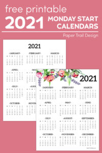 Plain and floral 2021 calendars on a pink background with text overlay- free printable 2021 monday start calendars
