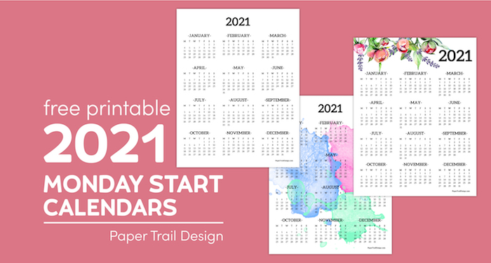 Plain, floral, and watercolor 2021 calendars on a pink background with text overlay- free printable 2021 monday start calendars