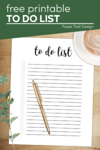 to do list with gold pen, plant, and latte with text overlay- free printable to do list