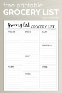 grocery list with categories: produce, pantry, baking, meat, frozen, dairy, household, and other with text overlay- free printable grocery list