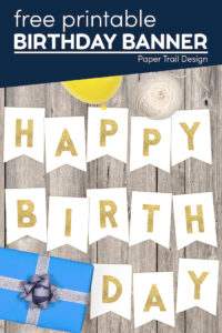 Gold banner letters that say Happy Birthday with gift and balloon with text overlay- free printable birthday banner