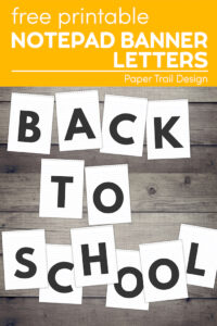"""banner letters that say """"back to school"""" with text overlay- free printable notepad banner letters"""