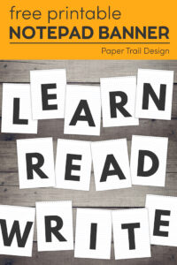 """Banner letters that say """"learn read write"""" on wood background with text overlay- free printable notepad banner"""
