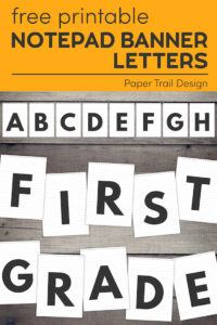 """banner letters A through H and letters that say """"first grade"""" with text overlay- free printable notepad banner letters"""