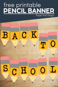 Pencil shaped banner letters that say back to school with text overlay- free printable pencil banner