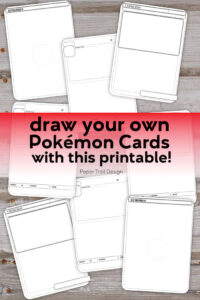 Black and white Pokemon card templates on a wood background with text overlay- draw your own Pokemon cards with this printble!