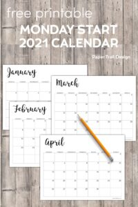 January, February, March, and April calendar months with pencil with text overlay- free printable Monday start 2021 calendar