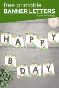Banner letters with succulents that say happy b day with text overlay- free printable banner letters