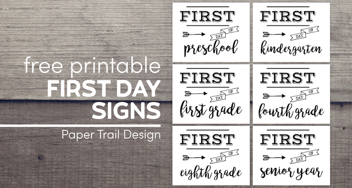 First day of school signs including preschool, kindergarten, first grade, fourth grade, eighth grade and senior year of high school with text overlay-free printable first day signs