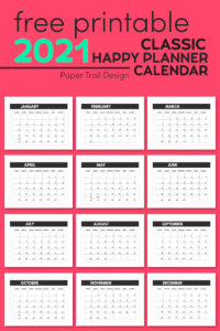 Printable calendar in a smaller size to fit a classic happy planner with text overlay- free printable 2021 classic happy planner calendar