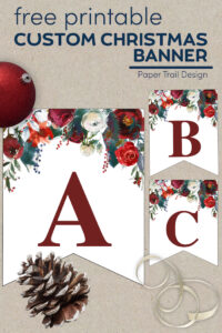 Free printable Christmas pennant banner floral letters with text overlay- free printable custom Christmas banner