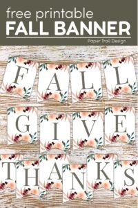 "Floral Fall themed banner words ""fall,"" and ""give thanks,"" with text overlay- free printable fall banner"