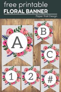 Free printable floral alphabet banner pennants with text overlay- free printable floral banner