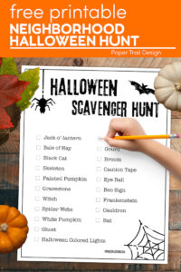 Halloween scavenger hunt page with kids hand holding pencil, pumpkin, and leaves with text overlay- free printable neighborhood Halloween hunt