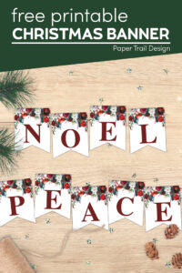 Floral Christmas banner letters that say peace and noel with text overlay- free printable Christmas banner
