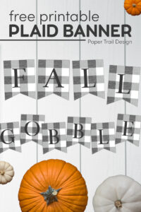 Thanksgiving theme signs that say fall and gobble with pumpkins and text overlay- free printable plaid banner