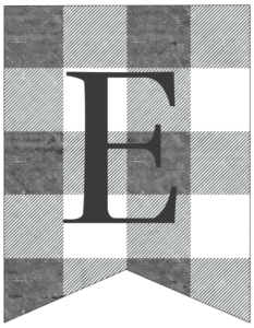 Letter E gray and white plaid buffalo check banner pennant free printable.