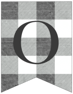 Letter O gray and white plaid buffalo check banner pennant free printable.