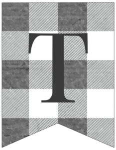 Letter T gray and white plaid buffalo check banner pennant free printable.