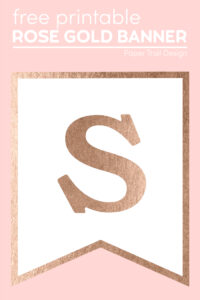 Rose gold printable letter S banner with text overlay- free printable rose gold banner