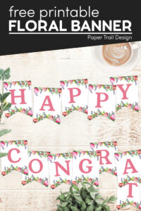floral banner letters that say happy and congrats with text overlay-free printable floral banner