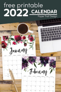 Floral 2022 printable monthly calendar January and February pages with text overlay- free printable 2022 calendar