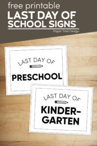 Last day of preschool and last day of kindergarten signs with text overlay-free printable last day of school signs