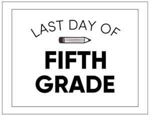 Free printable last day of fifth grade sign