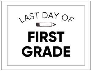 Free printable last day of first grade sign