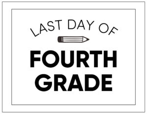 Free printable last day of fourth grade sign