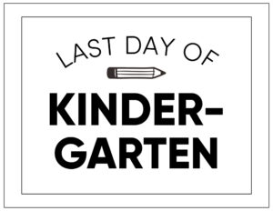 Free printable last day of kindergarten sign