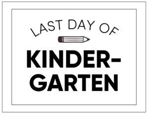 Free printable last day of kindergarten sign